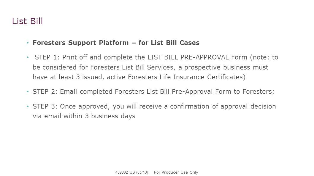 List Bill Foresters Support Platform – for List Bill Cases STEP 1: Print off and complete the LIST BILL PRE-APPROVAL Form (note: to be considered for
