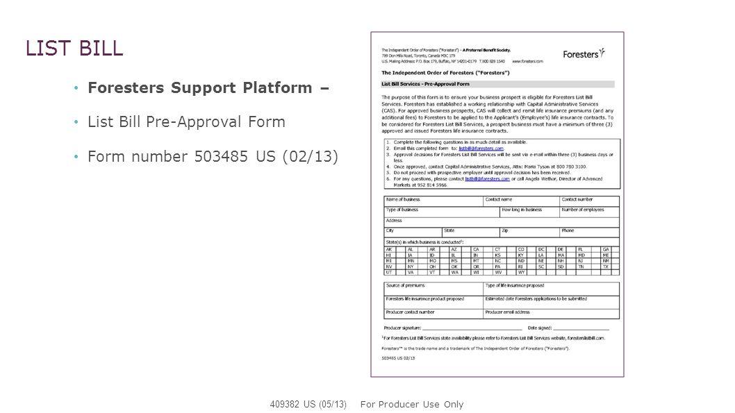 Foresters Support Platform – List Bill Pre-Approval Form Form number 503485 US (02/13) LIST BILL