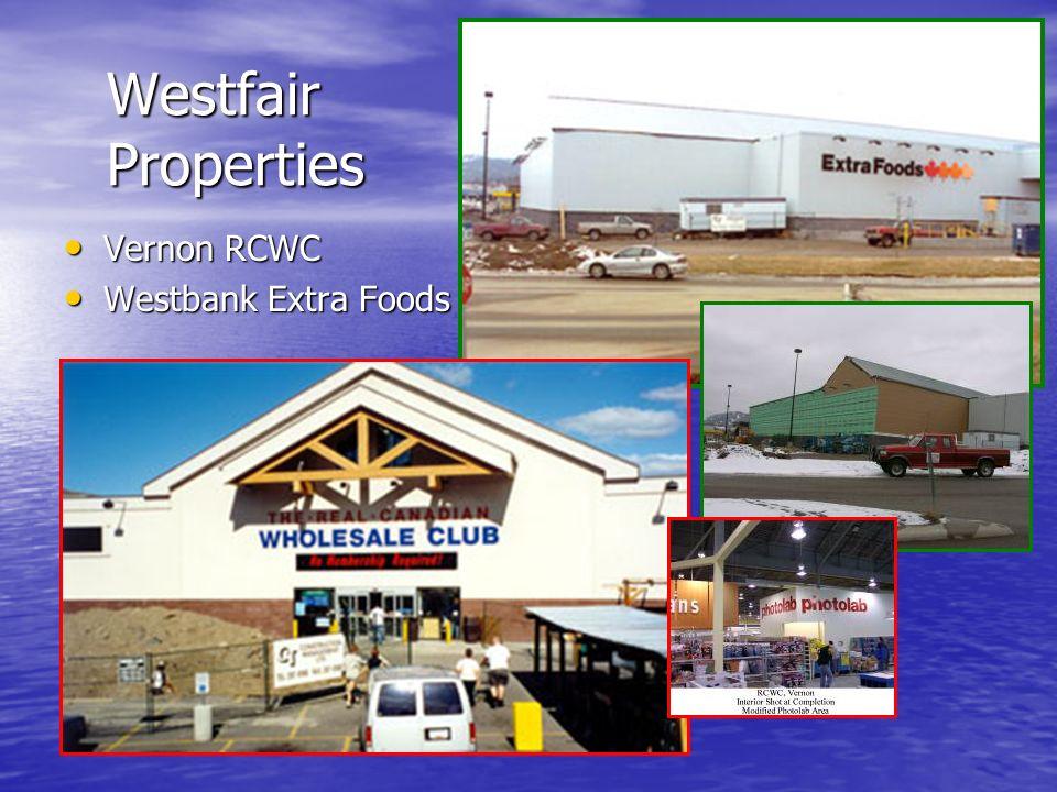 Westfair Properties Vernon RCWC Vernon RCWC Westbank Extra Foods Westbank Extra Foods