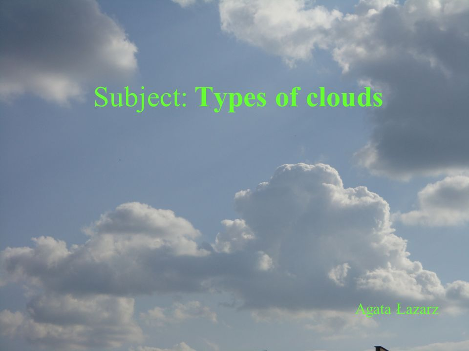 Revision Task 1.Put the given names of clouds in the charts.