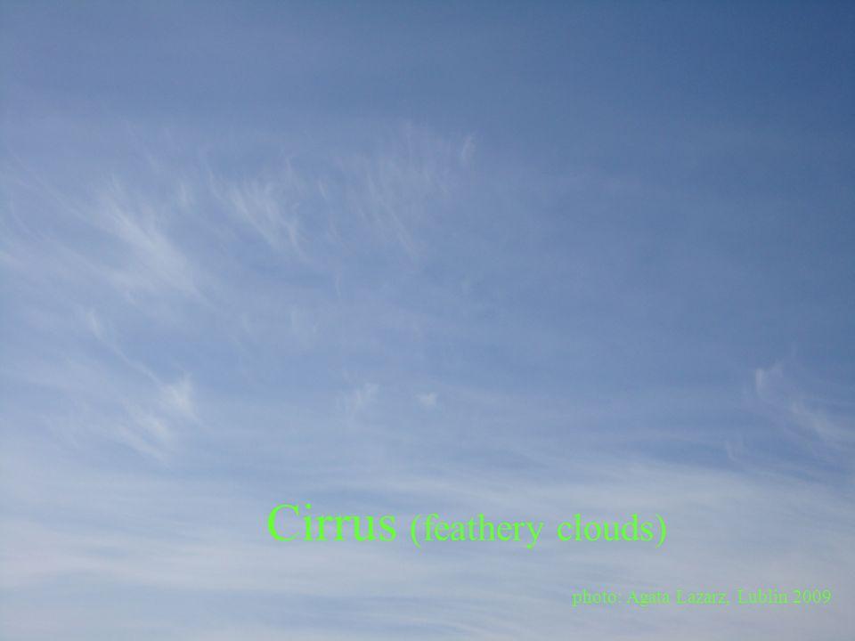 Classification identifies clouds by height of cloud base: high – level clouds (above 6000 m), e.g cirrus; mid – level clouds (2000 – 6000 m), e.g altocumulus; low clouds (below 2000 m), e.g stratus; vertical clouds, e.g cumulonimbus.