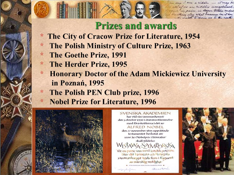 Prizes and awards * The City of Cracow Prize for Literature, 1954 * The Polish Ministry of Culture Prize, 1963 * The Goethe Prize, 1991 * The Herder P