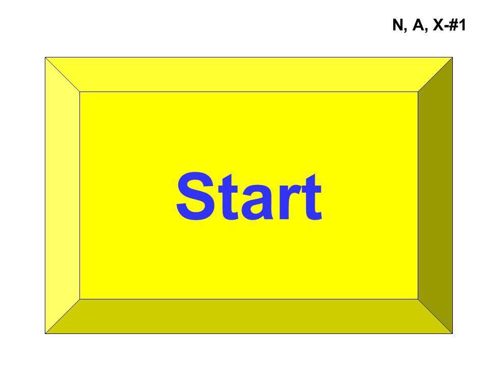 Start N, A, X-#1