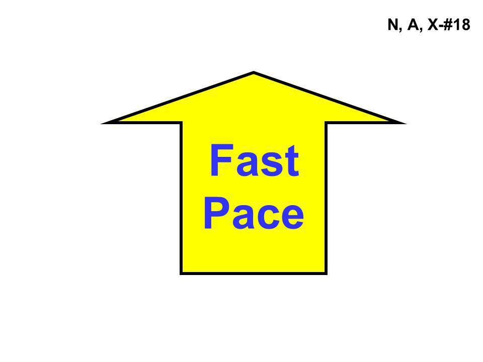 Fast Pace N, A, X-#18