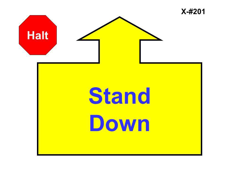 X-#201 Stand Down Halt