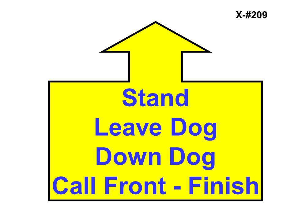 X-#209 Stand Leave Dog Down Dog Call Front - Finish