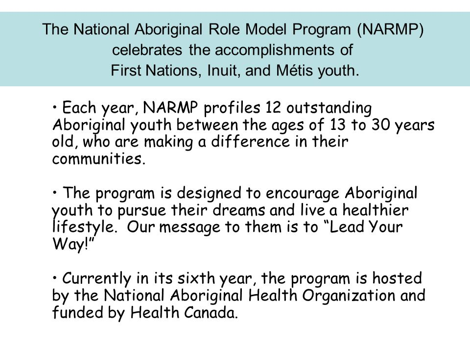 Each year, NARMP profiles 12 outstanding Aboriginal youth between the ages of 13 to 30 years old, who are making a difference in their communities. Th