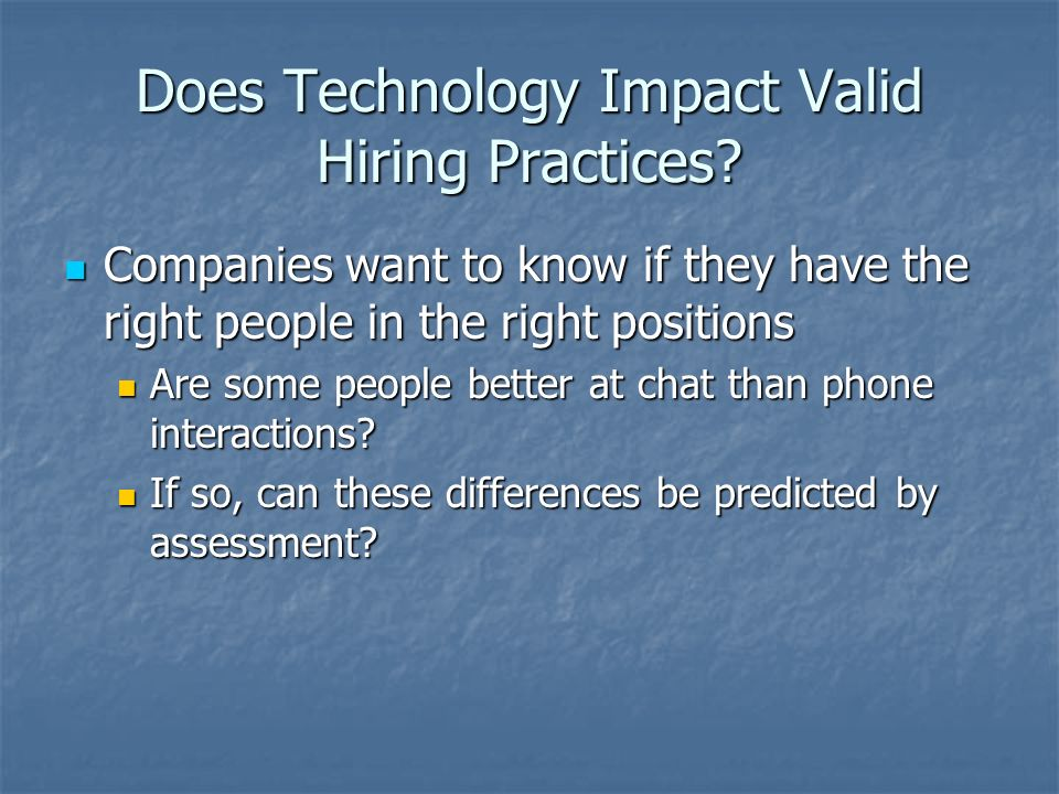 Does Technology Impact Valid Hiring Practices.
