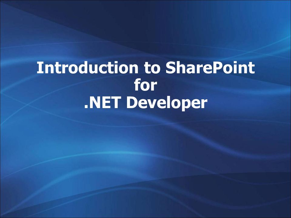 Introduction to SharePoint for.NET Developer