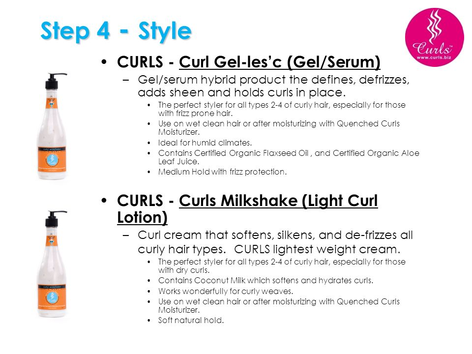 CURLS - Curl Gel-lesc (Gel/Serum) –Gel/serum hybrid product the defines, defrizzes, adds sheen and holds curls in place. The perfect styler for all ty