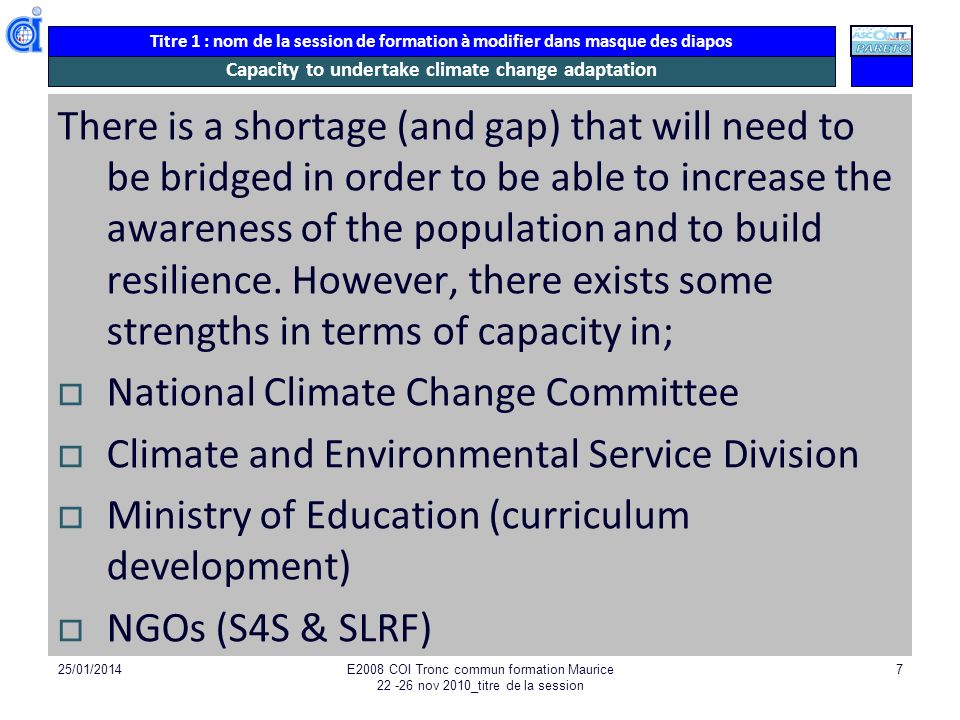 Titre 1 : nom de la session de formation à modifier dans masque des diapos Capacity to undertake climate change adaptation There is a shortage (and ga