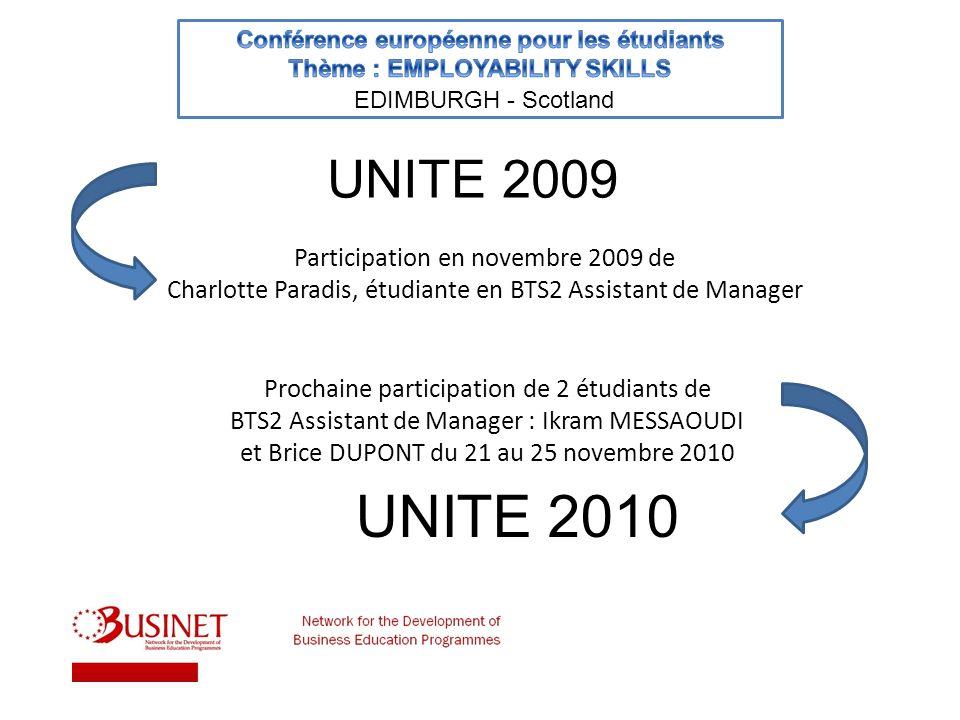 UNITE 2009 Participation en novembre 2009 de Charlotte Paradis, étudiante en BTS2 Assistant de Manager Prochaine participation de 2 étudiants de BTS2