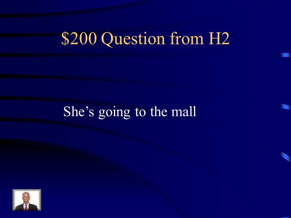 $100 Answer from H2 Je vais au café