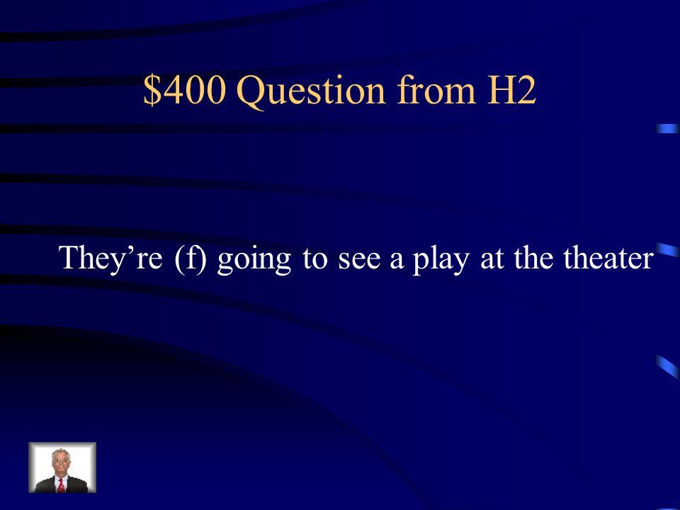 $300 Answer from H2 Vous allez au lycée