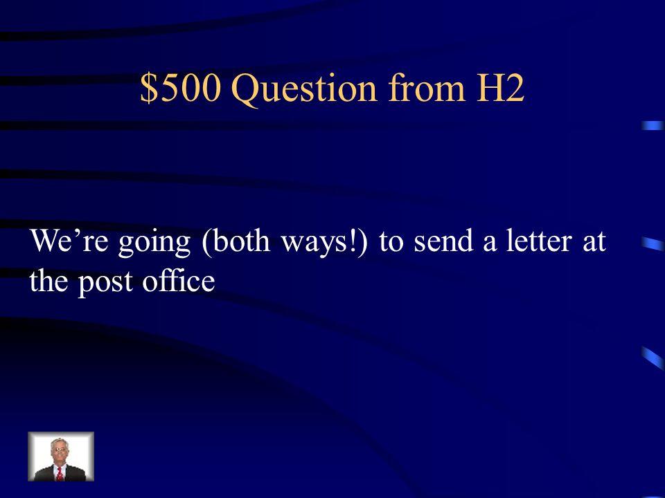$400 Answer from H2 Elles vont voir une pièce au théâtre