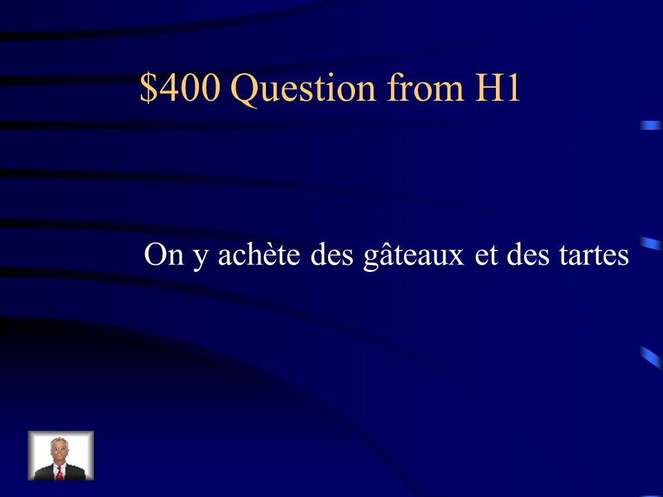 $300 Answer from H1 La boulangerie
