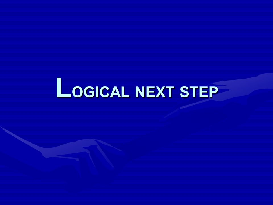 L OGICAL NEXT STEP