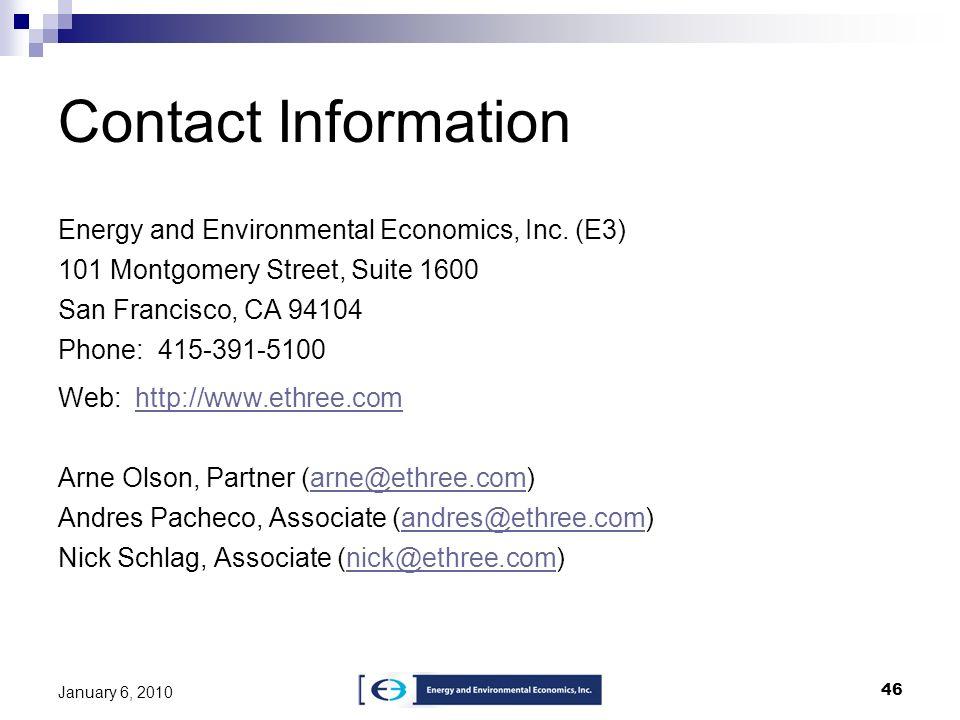 46 January 6, 2010 Contact Information Energy and Environmental Economics, Inc. (E3) 101 Montgomery Street, Suite 1600 San Francisco, CA 94104 Phone: