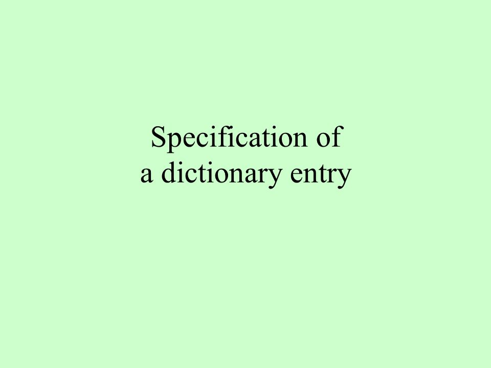 Specification of a dictionary entry