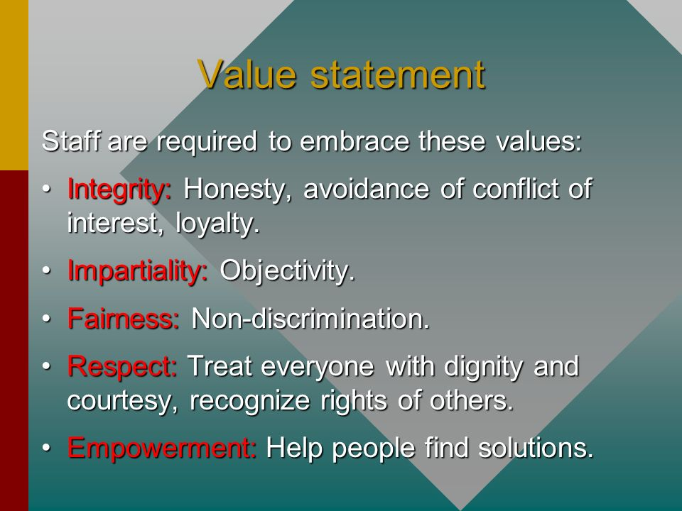 Mission Statement The Office of the Ombudsman of Namibia strives to promote and protect human rights, fair and effective administration, combat corrup