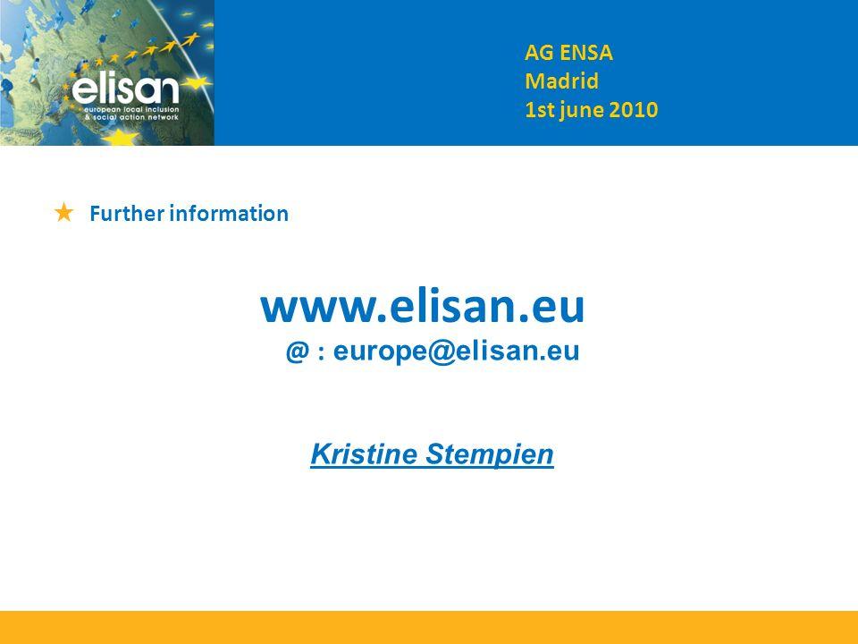 www.elisan.eu @ : europe@elisan.eu Kristine Stempien Further information AG ENSA Madrid 1st june 2010