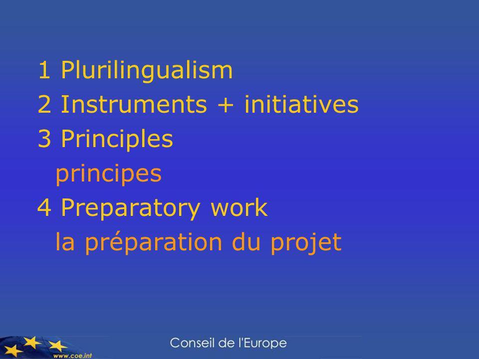 1 Plurilingualism 2 Instruments + initiatives 3 Principles principes 4 Preparatory work la préparation du projet
