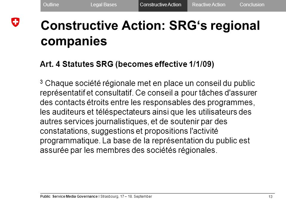 13 Public Service Media Governance I Strasbourg, 17 – 18. September Constructive Action: SRGs regional companies OutlineLegal BasesConstructive Action