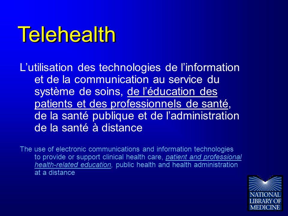 Telehealth Lutilisation des technologies de linformation et de la communication au service du système de soins, de léducation des patients et des prof