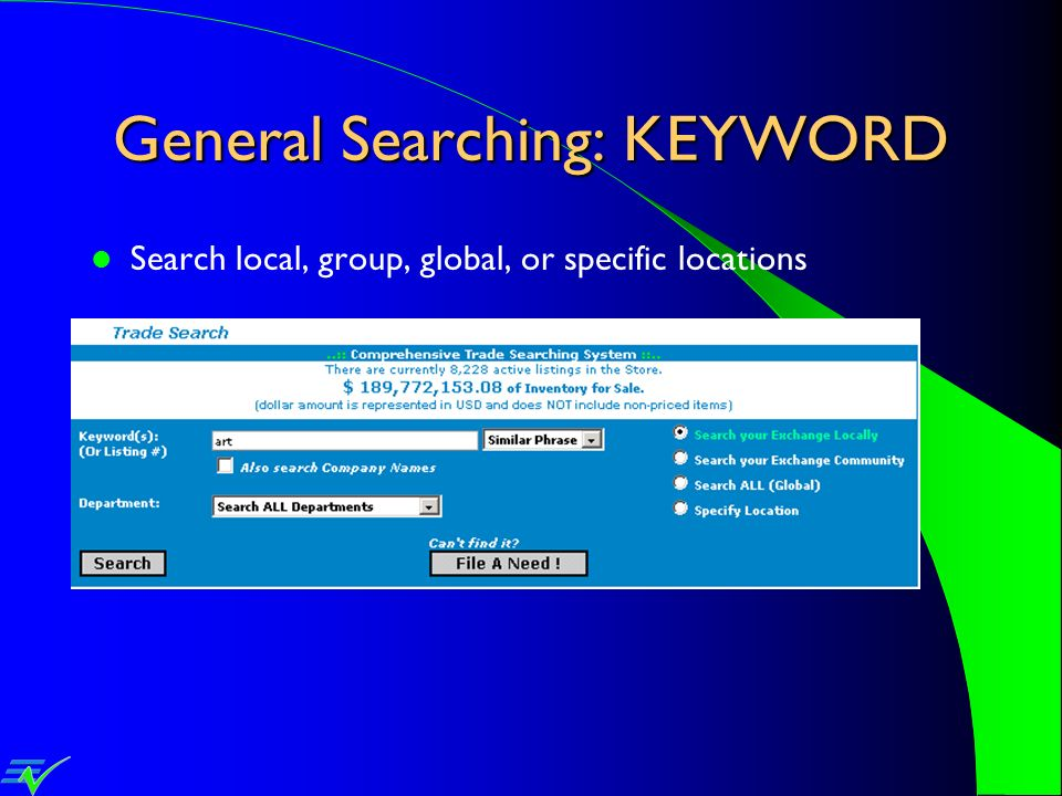 General Searching: KEYWORD Search local, group, global, or specific locations
