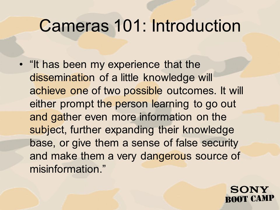 Cameras 101: Agenda Introduction Camera Technology Types of Cameras Camera Design Lenses Accessories Applications Packages