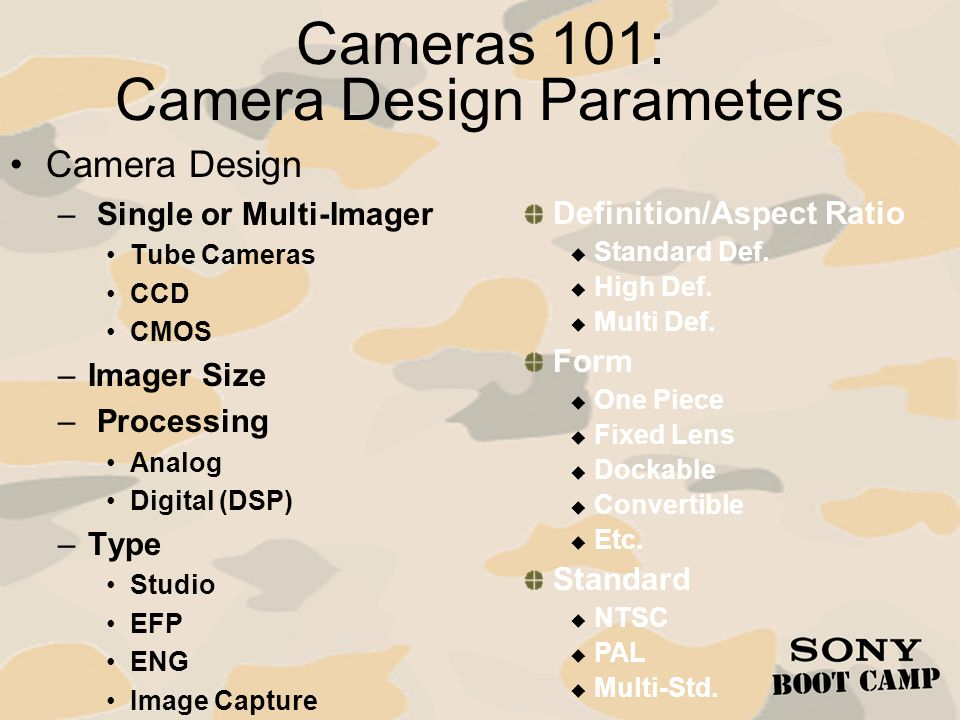 Cameras 101: Packages ENG Camera Package Example – DSR400K Introducing our new generation DSR-400 camcorder featuring 3-2/3 Power HAD EX CCD s.
