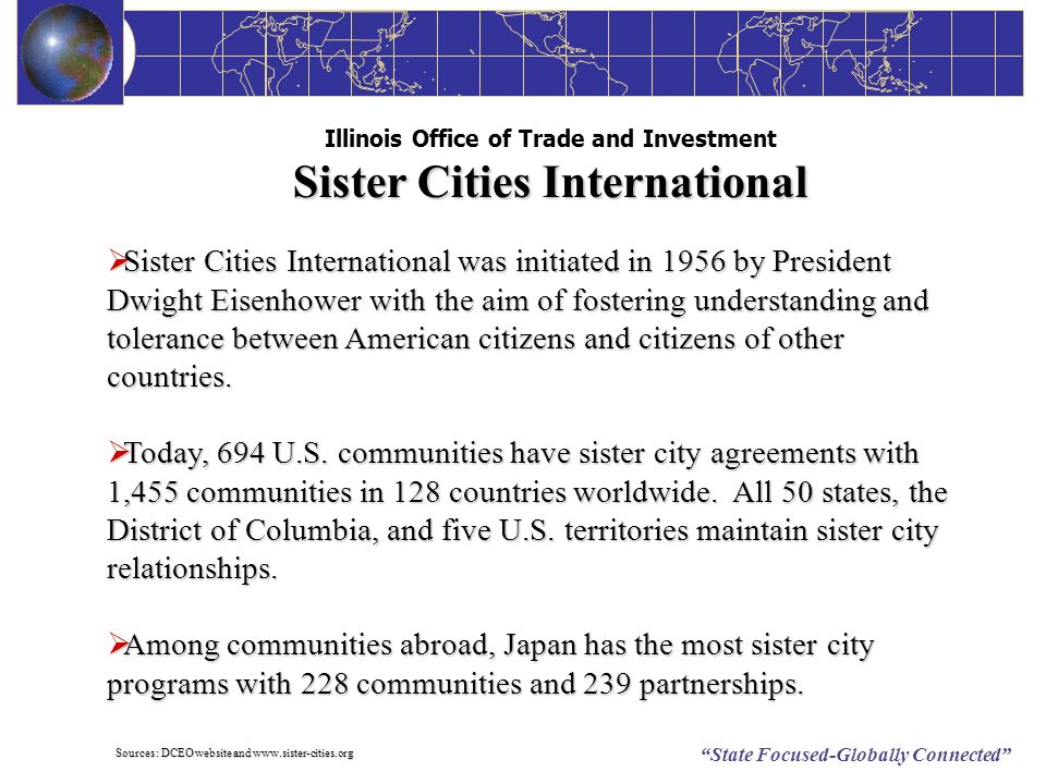State Focused-Globally Connected Sister Cities International Illinois Office of Trade and Investment Sister Cities International Sister Cities Interna