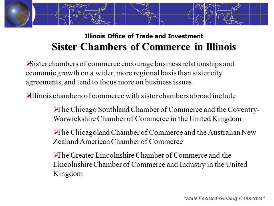 State Focused-Globally Connected Sister Chambers of Commerce in Illinois Illinois Office of Trade and Investment Sister Chambers of Commerce in Illino