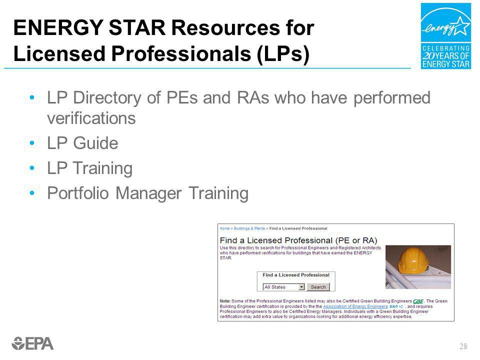 ENERGY STAR Resources for Licensed Professionals (LPs) LP Directory of PEs and RAs who have performed verifications LP Guide LP Training Portfolio Man