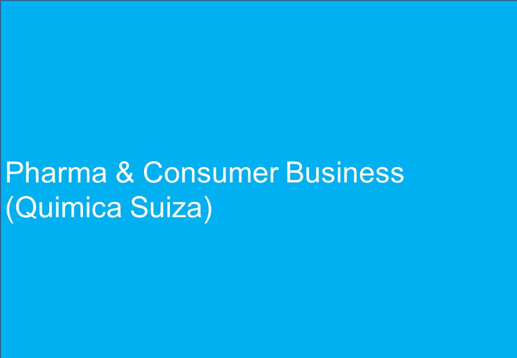 Pharma & Consumer Business (Quimica Suiza)