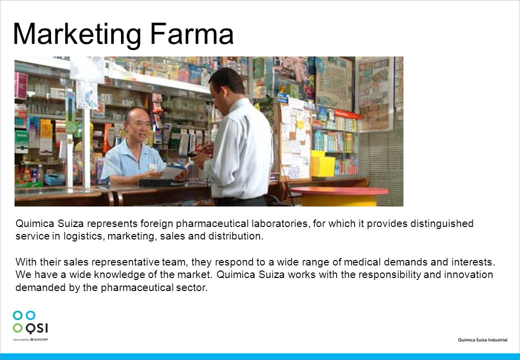 Marketing Farma Quimica Suiza represents foreign pharmaceutical laboratories, for which it provides distinguished service in logistics, marketing, sal
