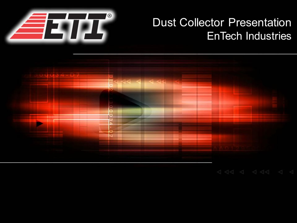 Dust Collector Presentation EnTech Industries