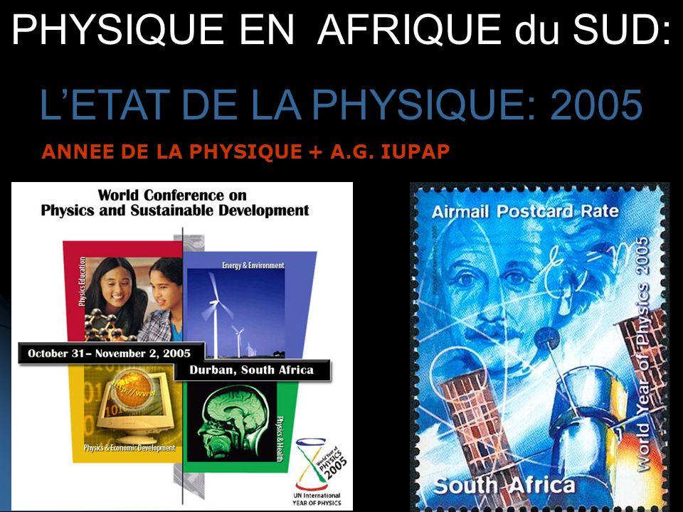 PHYSIQUE EN AFRIQUE du SUD: LETAT DE LA PHYSIQUE: 2005 ANNEE DE LA PHYSIQUE + A.G. IUPAP