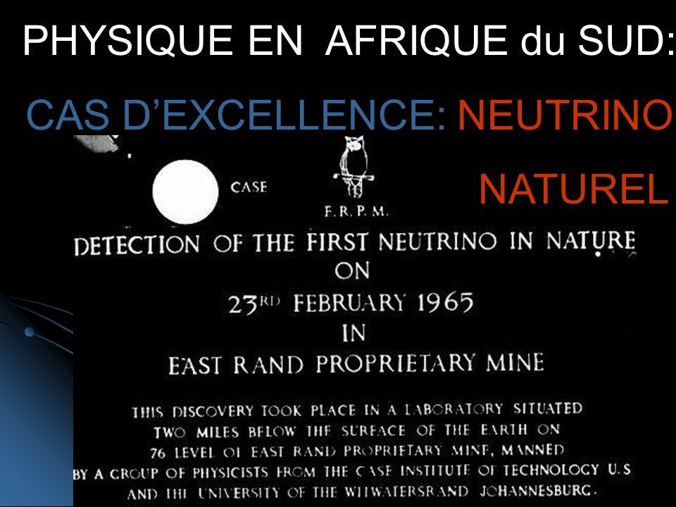 PHYSIQUE EN AFRIQUE du SUD: CAS DEXCELLENCE: NEUTRINO NATUREL