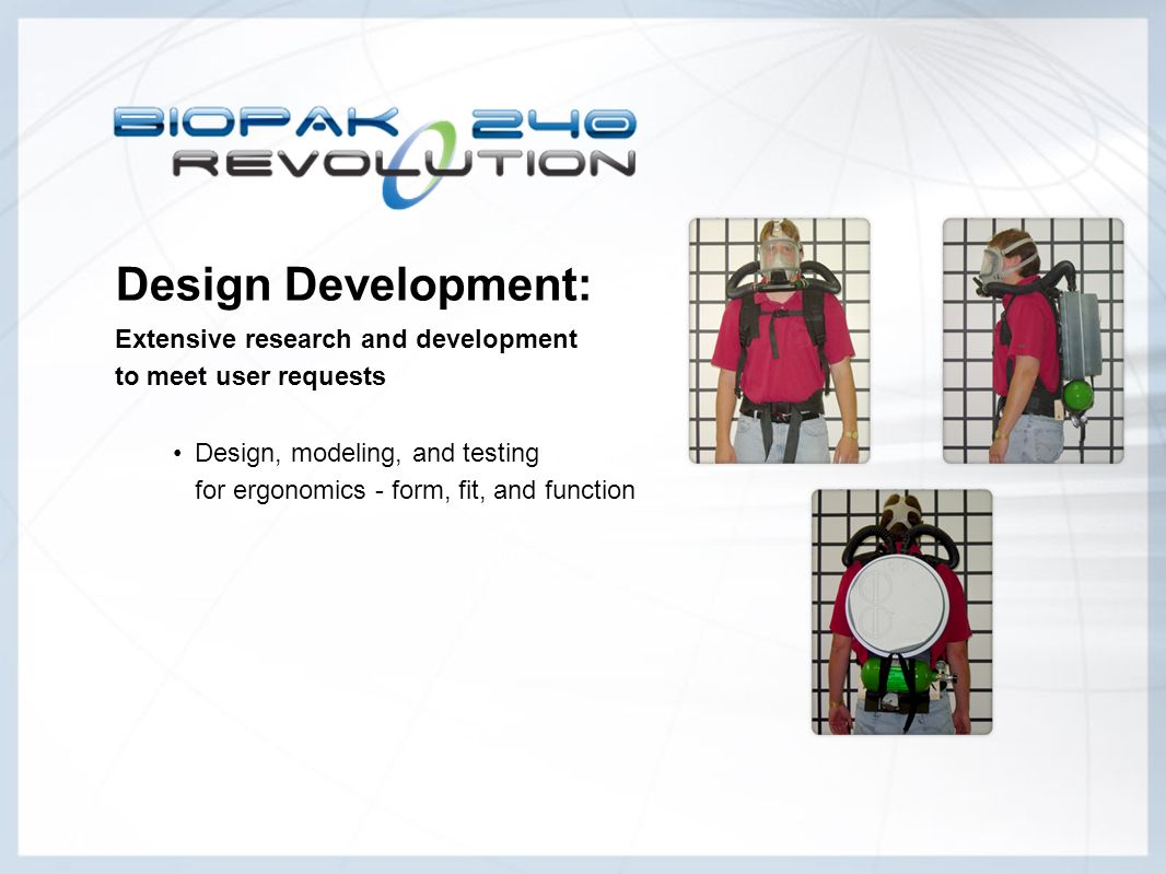 Design Development: Extensive research and development to meet user requests Design, modeling, and testing for ergonomics - form, fit, and function