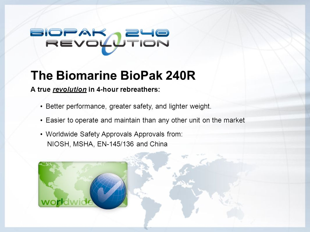 The Biomarine BioPak 240R A true revolution in 4-hour rebreathers: Better performance, greater safety, and lighter weight. Easier to operate and maint