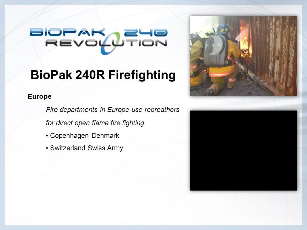 BioPak 240R Firefighting Europe Fire departments in Europe use rebreathers for direct open flame fire fighting. Copenhagen Denmark Switzerland Swiss A