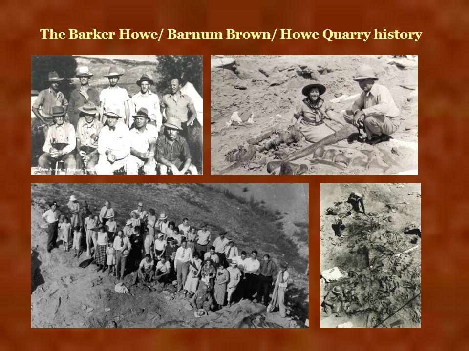 The Barker Howe/ Barnum Brown/ Howe Quarry history