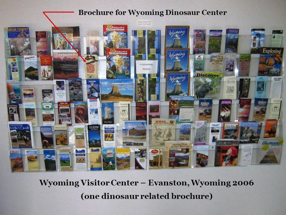 Wyoming Visitor Center – Evanston, Wyoming 2006 (one dinosaur related brochure) Brochure for Wyoming Dinosaur Center