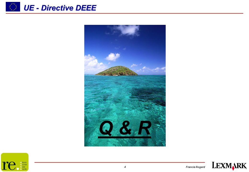 4Francis Rogard UE - Directive DEEE Q & R