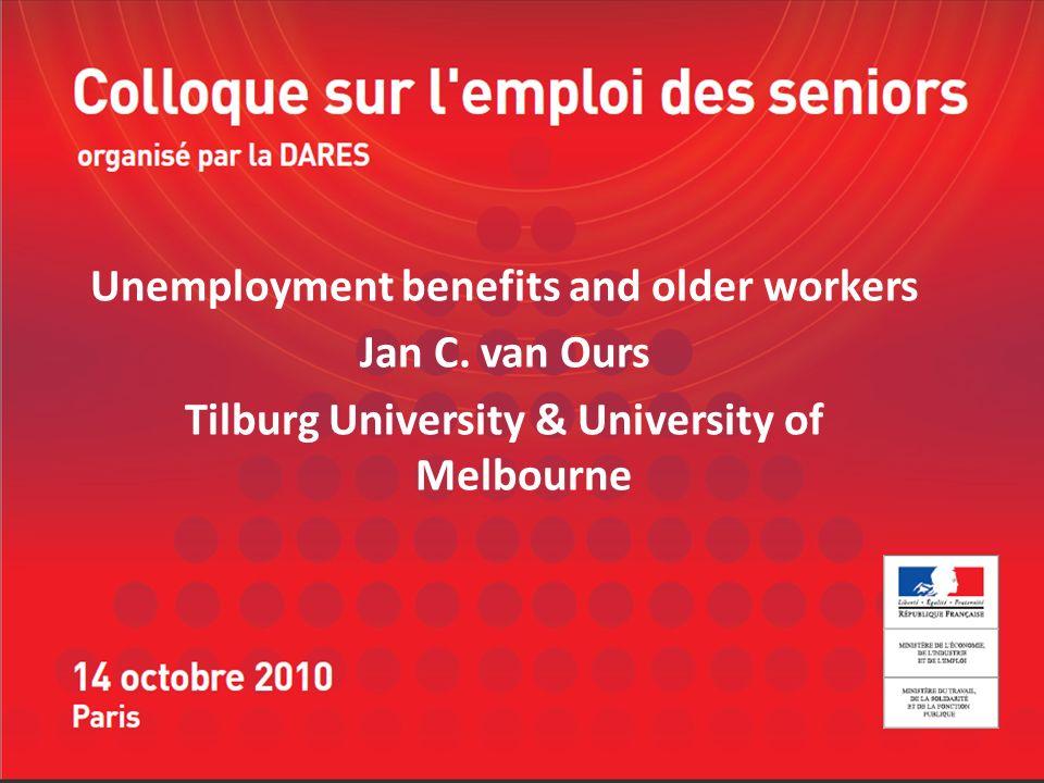 Unemployment benefits and older workers Jan C. van Ours Tilburg University & University of Melbourne