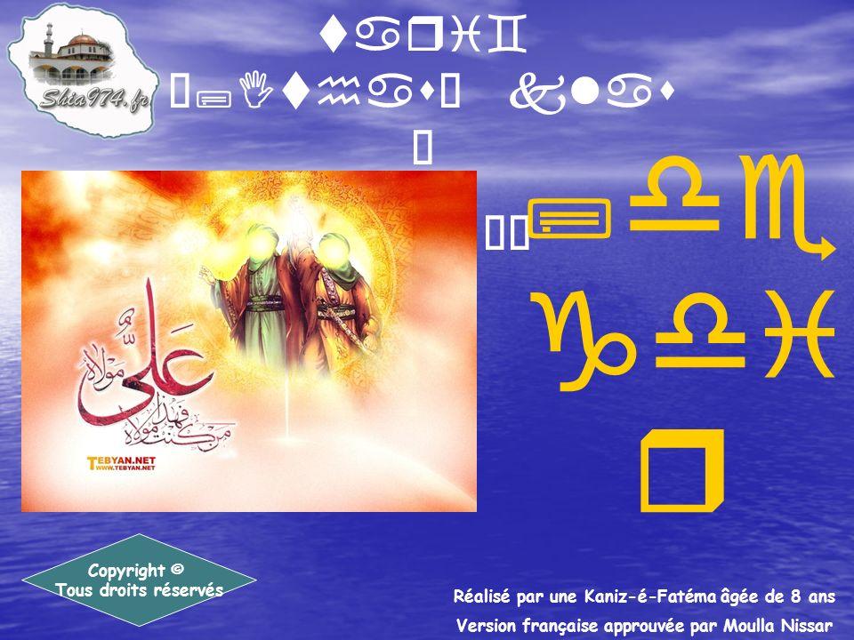 tari` •;Ithas– klas Ì pa5 ÉÐ Copyright © Tous droits réservés ;de gdi r Réalisé par une Kaniz-é-Fatéma âgée de 8 ans Version française approuvée par Moulla Nissar