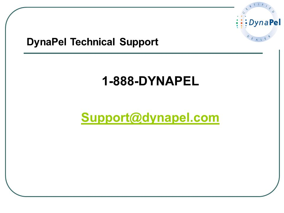 1-888-DYNAPEL Support@dynapel.com DynaPel Technical Support