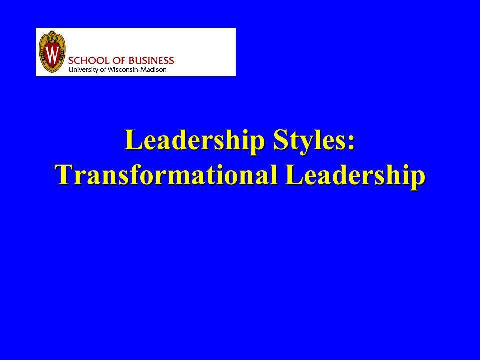 Leadership Styles: Transformational Leadership