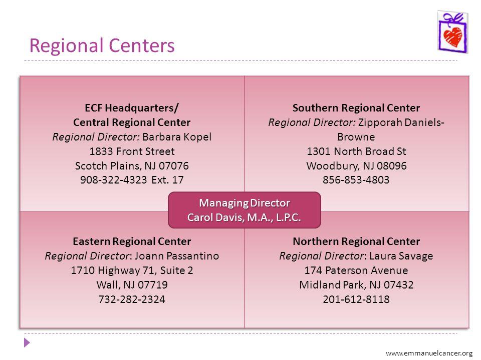 Regional Centers Managing Director Carol Davis, M.A., L.P.C. www.emmanuelcancer.org